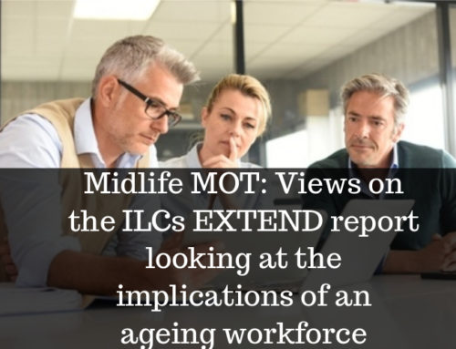 Midlife MOT: Views on the ILCs EXTEND report looking at the implications of an ageing workforce