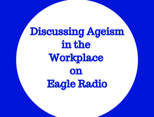 Ageism in the Workplace – Podcast on Eagle Radio
